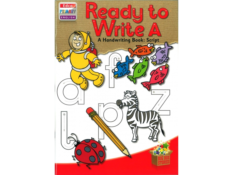 Ready To Write A - A Handwriting Book: Script - Big Box Adventures - Junior Infants