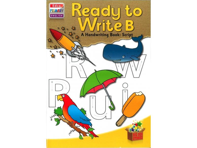 Ready To Write B - A Handwriting Book: Script - Big Box Adventures - Senior Infants