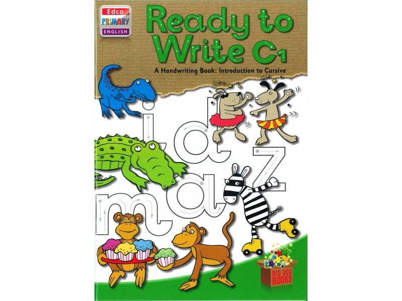 Ready To Write C1 - A Handwriting Book: Introduction To Cursive - Big Box Adventures - First Class
