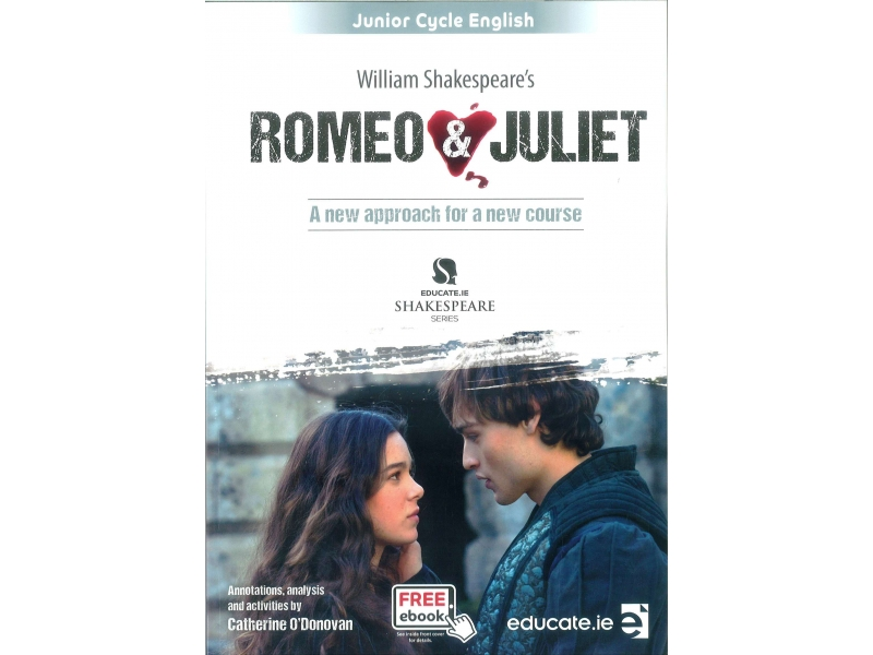 Romeo & Juliet - Junior Cycle English - Educate Shakespeare Series - Textbook & Student Portfolio Workbook - Includes Free eBook