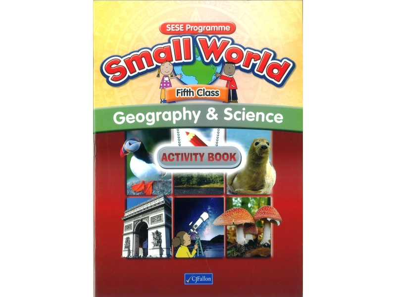 Small World Geography & Science Activity Book Fifth Class