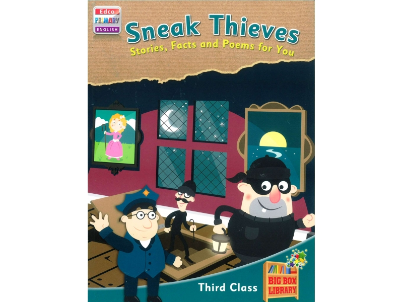 Sneak Thieves: Stories, Facts & Poems For You - Big Box Adventures - Third Class