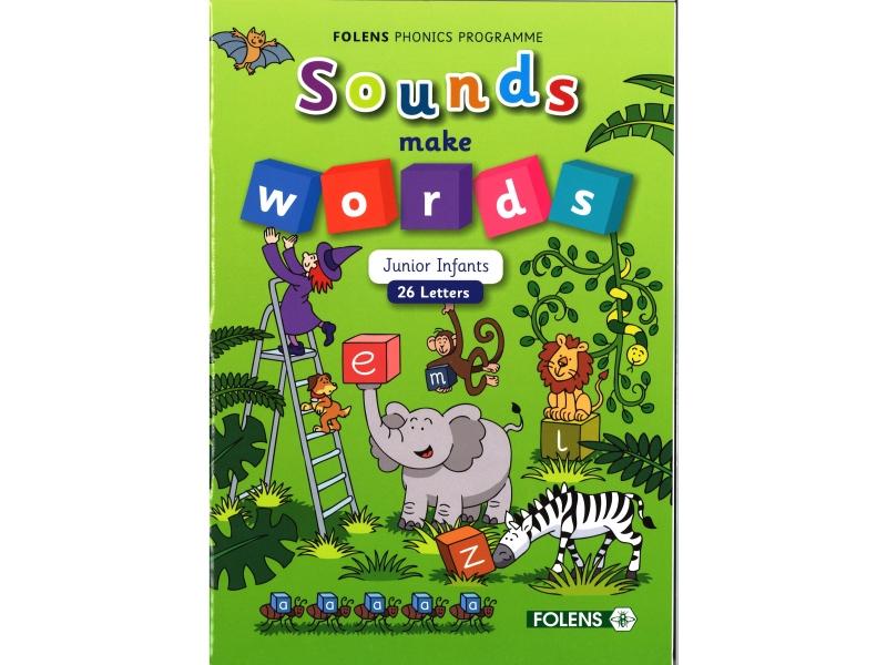 Sounds Make Words: 26 Letters - Junior Infants