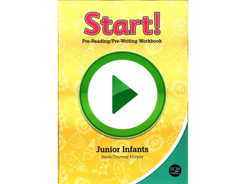Start! - Pre-Reading & Pre-Writing Workbook For Junior Infants