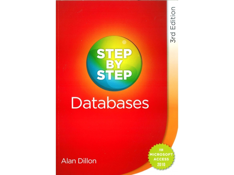 Step By Step Databases For Microsoft Access 2010 - 3rd Edition
