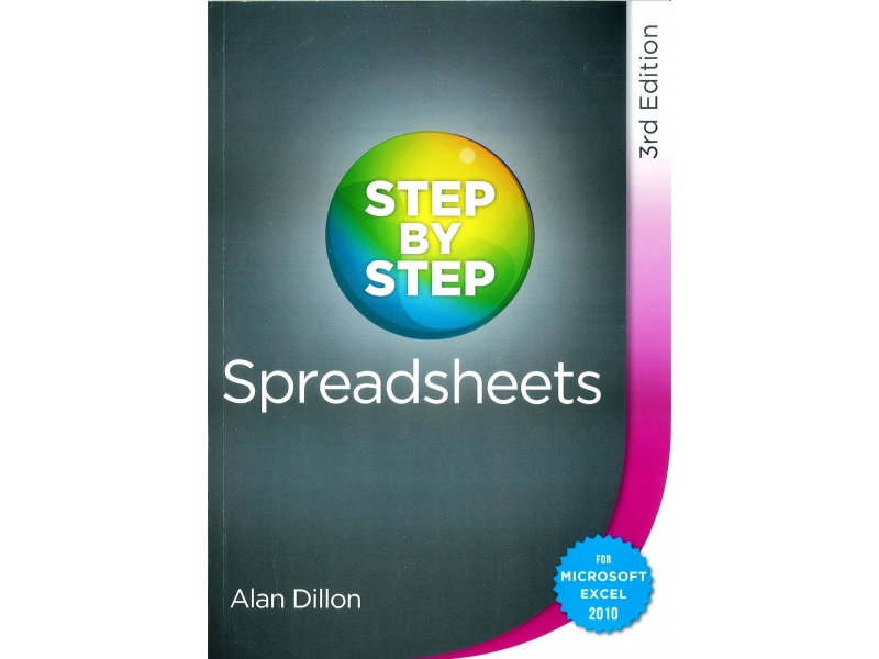 Step By Step Spreadsheets For Microsoft Excel 2010 - 3rd Edition