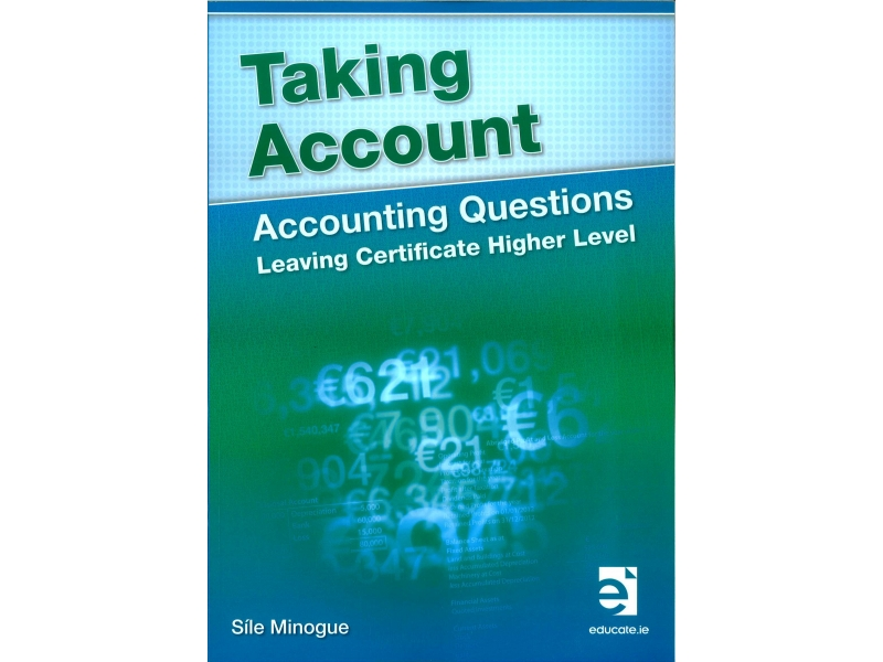 Taking Account - Accounting Questions - Leaving Cert Higher Level