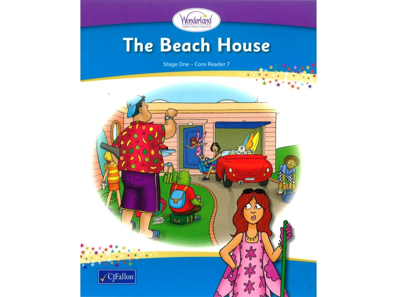 The Beach House - Core Reader 7 - Wonderland Stage One - Senior Infants