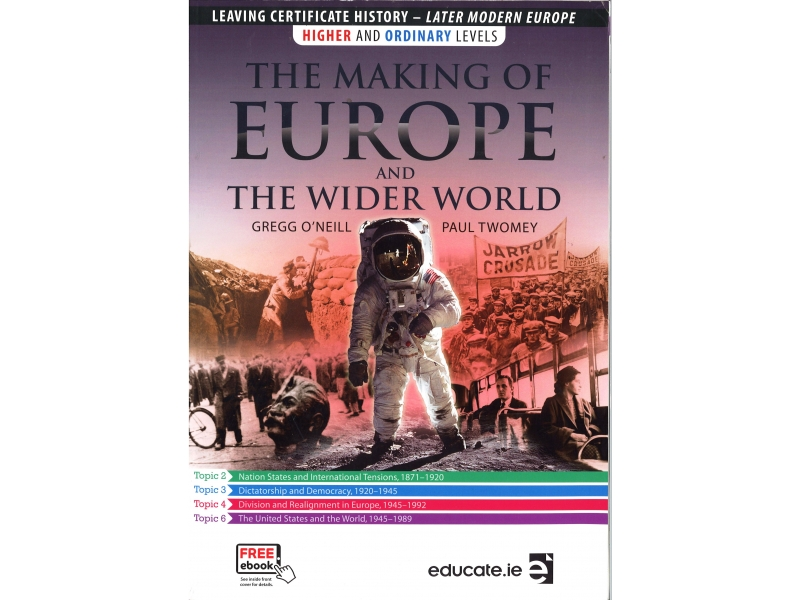 The Making Of Europe And The Wider World Leaving Certificate History Higher & Ordinary Levels