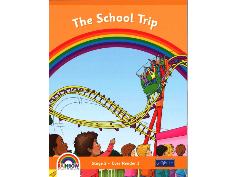 The School Trip - Core Reader 3 - Rainbow Stage 2 - First Class