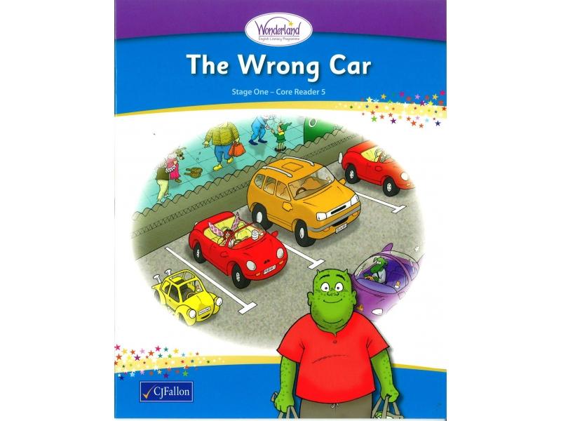 The Wrong Car - Core Reader 5 - Wonderland Stage One - Senior Infants