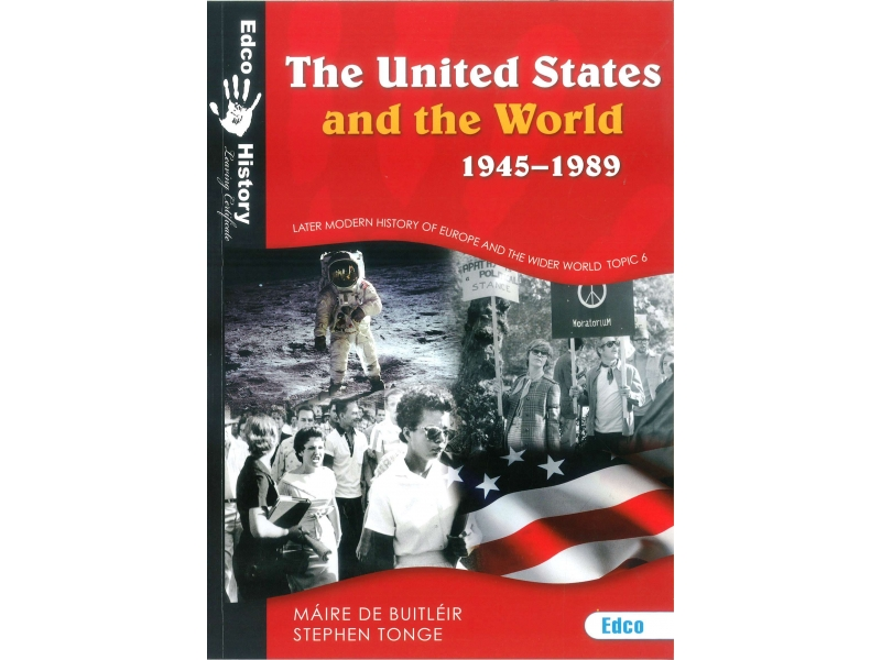 The United States & The World 1945-1989 2nd Edition - Later Modern History of Europe & The Wider World - Topic 6