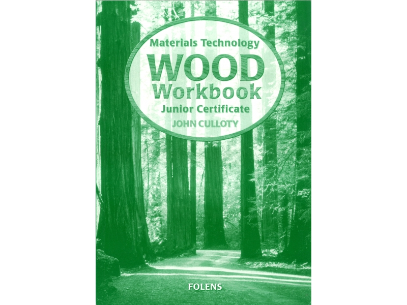 Materials Technology Wood Workbook - Junior Certificate Woodwork